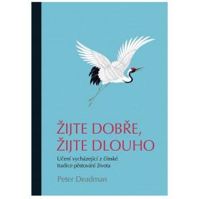 Žijte dobře, žijte dlouho - Peter Deadman